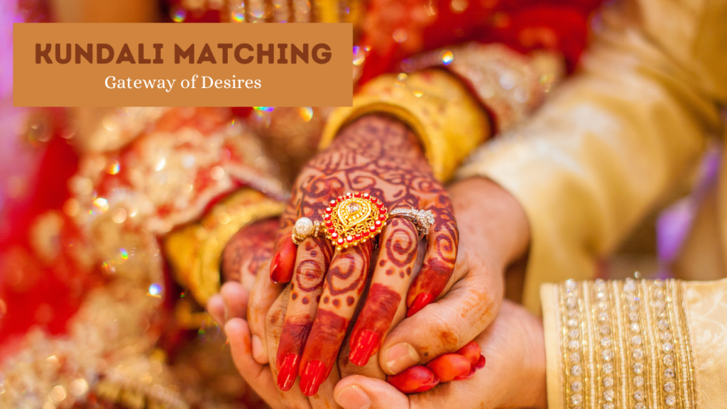 Kundli Matching is the Gateway Towards the Life You Desire
