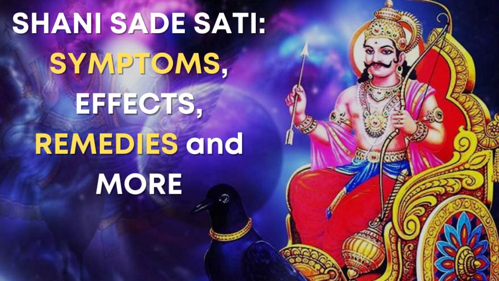 Shani Sade Sati: Symptoms, Effects, Remedies and More